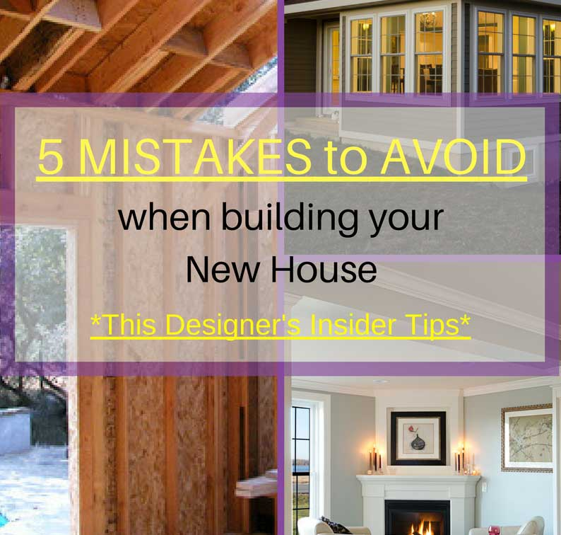 5 mistakes to avoid when building your new house - Sheridan Interiors